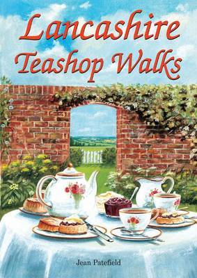 Lancashire Teashop Walks by Jean Patefield