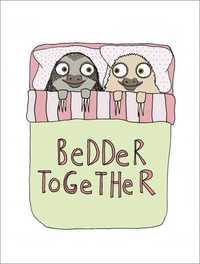 Fineass Lines - Bedder Together Greeting Card
