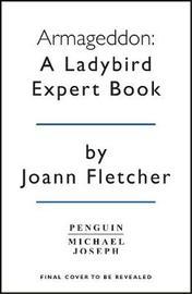 Armageddon: A Ladybird Expert Book by Joann Fletcher