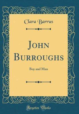 John Burroughs by Clara Barrus