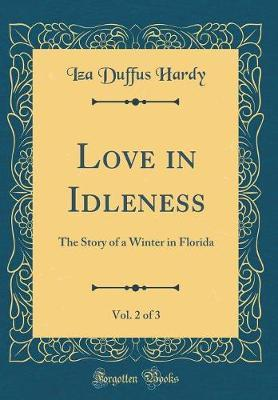 Love in Idleness, Vol. 2 of 3 by Iza Duffus Hardy image