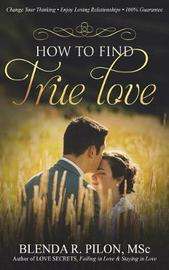 How to Find True Love by Blenda R Pilon Msc image