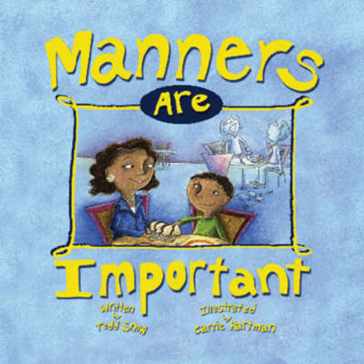 Manners Are Important for You and Me - Baby Board Book by Todd Snow