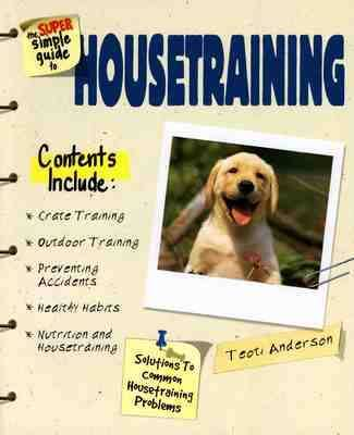 The Super Simple Guide to House Training by Teoti Anderson image