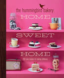 The Hummingbird Bakery Home Sweet Home: 100 New Recipes for Baking Brilliance by Tarek Malouf