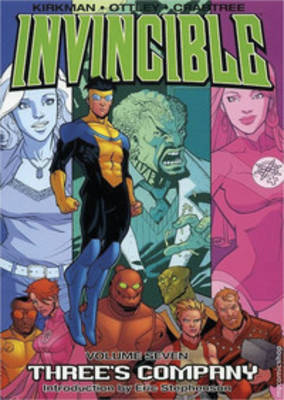 Invincible Volume 7: Three's Company by Robert Kirkman