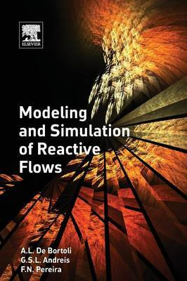 Modeling and Simulation of Reactive Flows by Greice Andreis