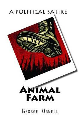 a political satire of russia in george orwells animal farm Animal farm remains a valuable gateway into political satire animal farm's satire allows orwell to show this particularly snowball's chance, animal farm.