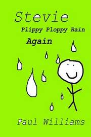 Stevie - Plippy Ploppy Rain Again: Drinkydink Rhymes by Paul Williams (University of Bristol) image