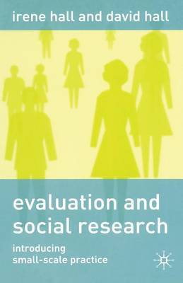 Evaluation and Social Research by Irene M. Hall
