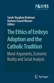 The Ethics of Embryo Adoption and the Catholic Tradition