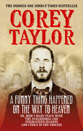 A Funny Thing Happened On The Way To Heaven by Corey Taylor image