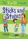 The Fix-It Friends: Sticks and Stones by Nicole C Kear