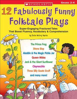 12 Fabulously Funny Folktale Plays by Justin McCory Martin