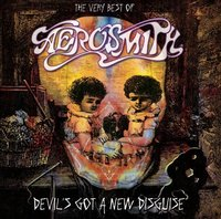 Devil's Got A New Disguise: The Very Best Of Aerosmith by Aerosmith