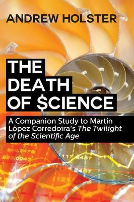 The Death of Science by Andrew Holster