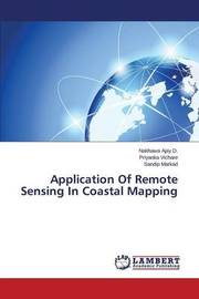 Application of Remote Sensing in Coastal Mapping by Ajay D Nakhawa