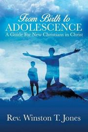 From Birth to Adolescence by Rev Winston T Jones