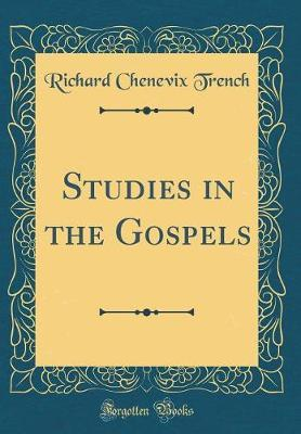 Studies in the Gospels (Classic Reprint) by Richard Chenevix Trench image