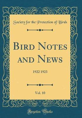 Bird Notes and News, Vol. 10 by Society for the Protection of Birds