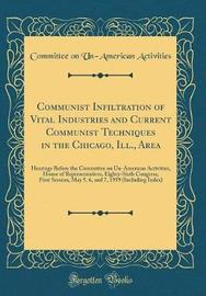 Communist Infiltration of Vital Industries and Current Communist Techniques in the Chicago, Ill., Area by Committee on Un-American Activities image