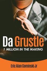 Da Grustle by Eric Alan Cominski Jr image