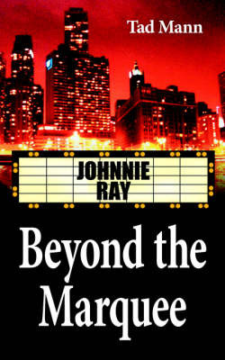 Beyond the Marquee by Tad Mann image