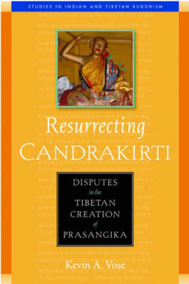 Resurrecting Candrakirti by Kevin A. Vose image