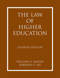 The Law of Higher Education: A Comprehensive Guide to Legal Implications of Administrative Decision Making by William A Kaplin image