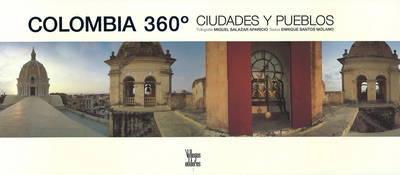 Colombia 360: Pueblos Y Ciudades by Enrique Santos Molano image