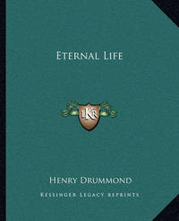 Eternal Life by Henry Drummond image