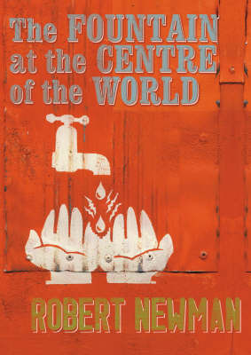 The Fountain at the Centre of the World by Robert Newman