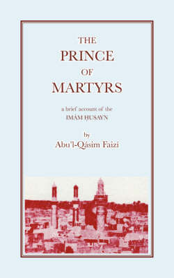 The Prince of Martyrs by A.Q. Faizi