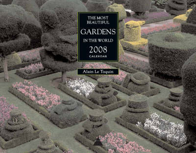 The Most Beautiful Gardens in the World 2008 Wall Calendar: 2008