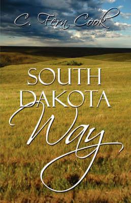 South Dakota Way by C. Fern Cook