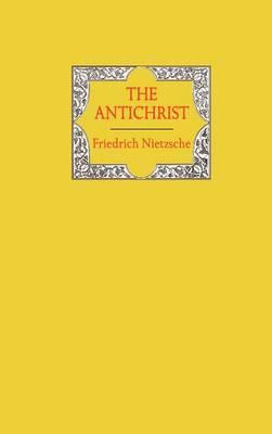 The Antichrist by Friedrich Wilhelm Nietzsche