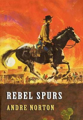 Rebel Spurs by Andre Norton image