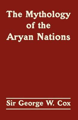 The Mythology of the Aryan Nations by George W Cox, Sir image