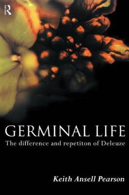 Germinal Life by Keith Ansell Pearson