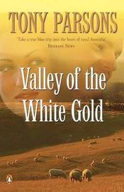 Valley of the White Gold by Tony Parsons