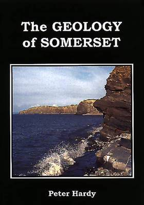 Geology of Somerset by Peter Hardy