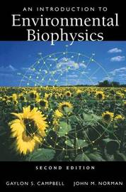 An Introduction to Environmental Biophysics by Gaylon S. Campbell