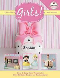 Cute & Easy Cake Toppers for Girls! by The Cake & Bake Academy