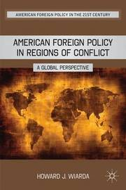 American Foreign Policy in Regions of Conflict by H. Wiarda