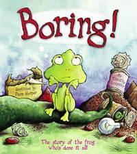 Boring! by Timothy Knapman