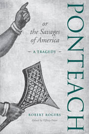 Ponteach, or the Savages of America by Tiffany Potter image