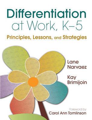 Differentiation at Work, K-5 by M Lane Narvaez