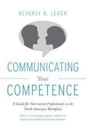 Communicating Your Competence by Beverly Leach image