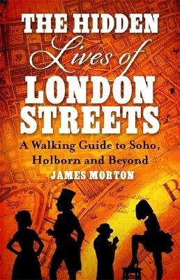 The Hidden Lives of London Streets by James Morton image