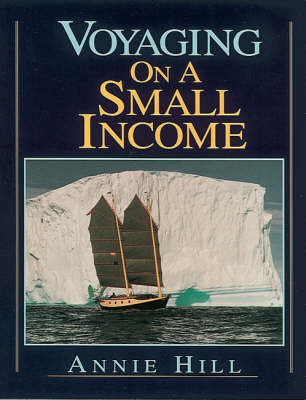 Voyaging on a Small Income by Annie Hill image